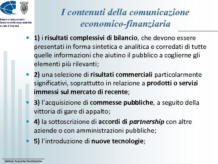 Relazioni istituzionali e Gestione della responsabilità sociale d'impresa I contenuti della comunicazione economico-finanziaria •