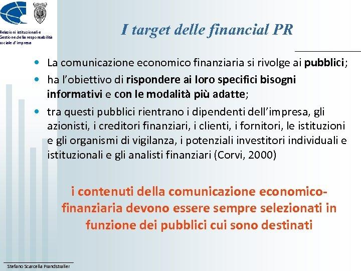 I target delle financial PR Relazioni istituzionali e Gestione della responsabilità sociale d'impresa •