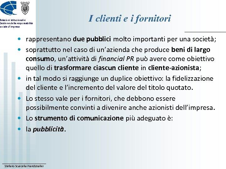 Relazioni istituzionali e Gestione della responsabilità sociale d'impresa I clienti e i fornitori •