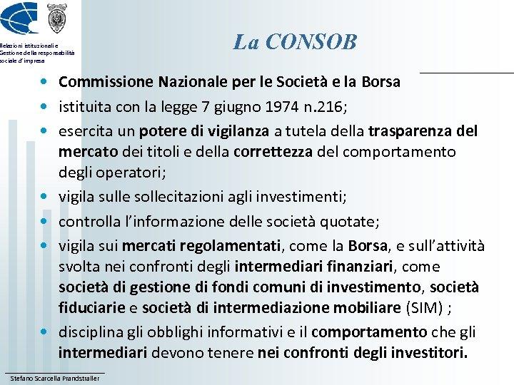 Relazioni istituzionali e Gestione della responsabilità sociale d'impresa La CONSOB • Commissione Nazionale per