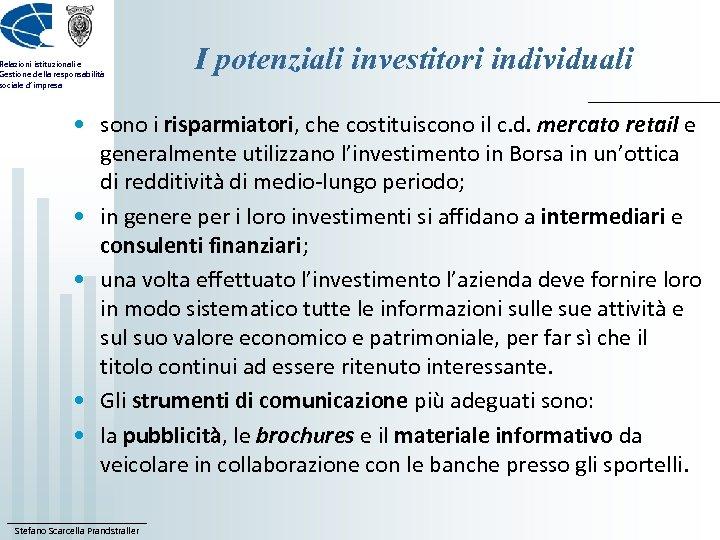 Relazioni istituzionali e Gestione della responsabilità sociale d'impresa I potenziali investitori individuali • sono