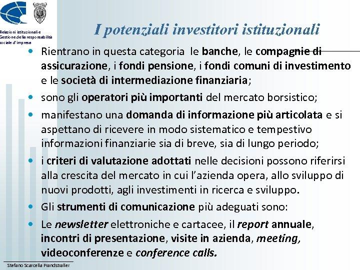 Relazioni istituzionali e Gestione della responsabilità sociale d'impresa I potenziali investitori istituzionali • Rientrano
