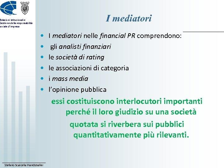 I mediatori Relazioni istituzionali e Gestione della responsabilità sociale d'impresa • • • I