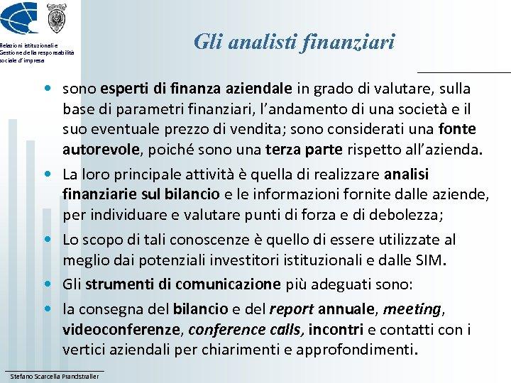 Relazioni istituzionali e Gestione della responsabilità sociale d'impresa Gli analisti finanziari • sono esperti