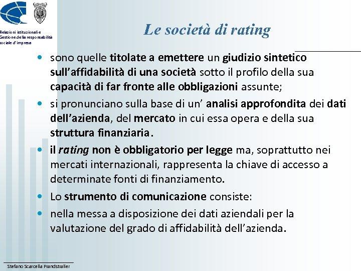Relazioni istituzionali e Gestione della responsabilità sociale d'impresa Le società di rating • sono