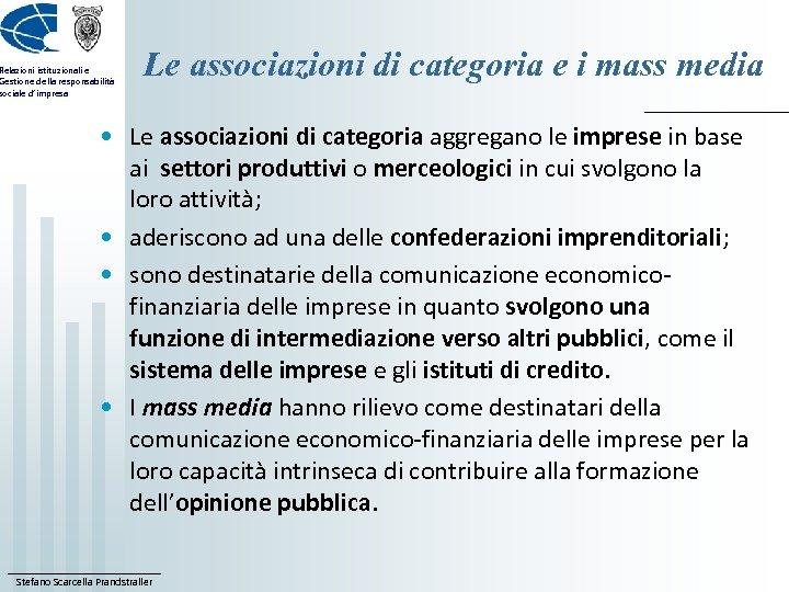 Relazioni istituzionali e Gestione della responsabilità sociale d'impresa Le associazioni di categoria e i