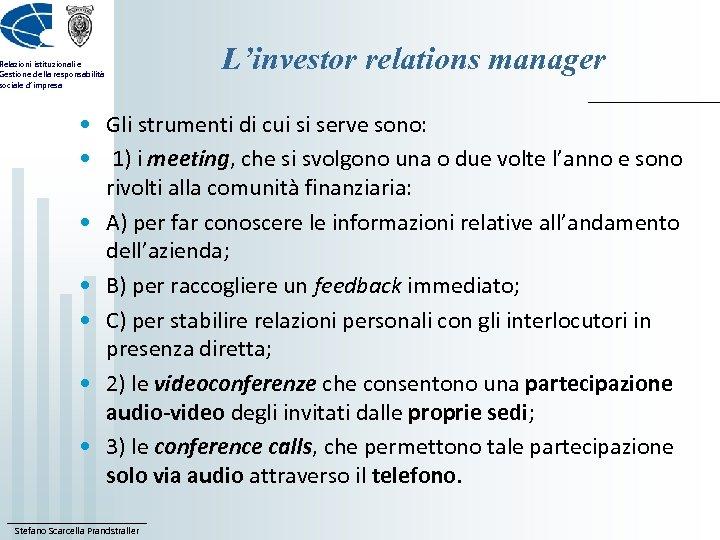 Relazioni istituzionali e Gestione della responsabilità sociale d'impresa L'investor relations manager • Gli strumenti