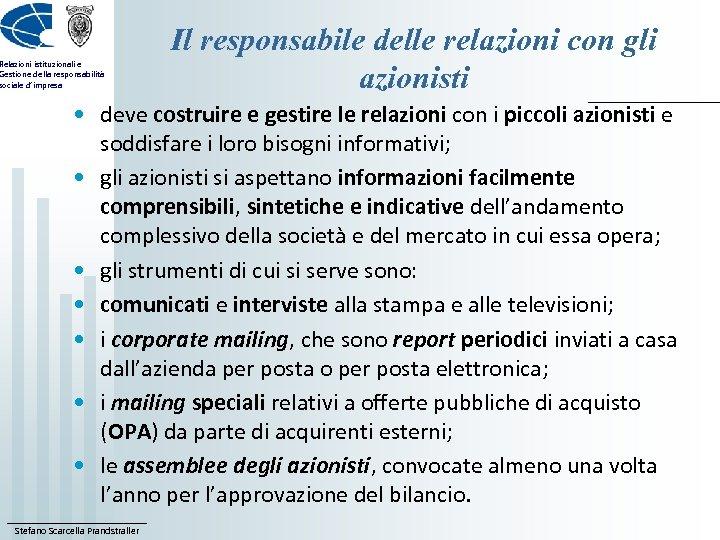 Relazioni istituzionali e Gestione della responsabilità sociale d'impresa Il responsabile delle relazioni con gli