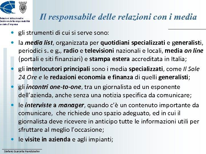 Relazioni istituzionali e Gestione della responsabilità sociale d'impresa Il responsabile delle relazioni con i