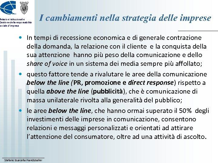 Relazioni istituzionali e Gestione della responsabilità sociale d'impresa I cambiamenti nella strategia delle imprese
