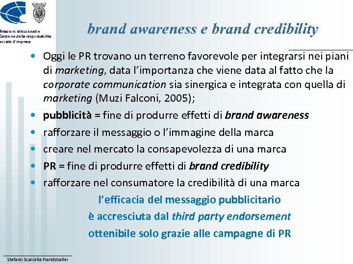 Relazioni istituzionali e Gestione della responsabilità sociale d'impresa brand awareness e brand credibility •