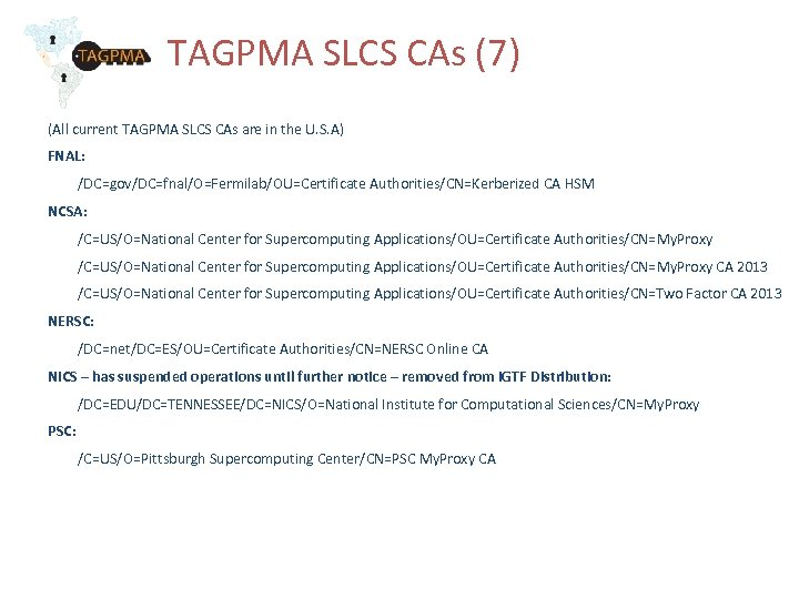 TAGPMA SLCS CAs (7) (All current TAGPMA SLCS CAs are in the U. S.