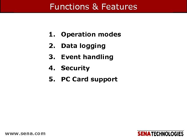 Functions & Features 1. Operation modes 2. Data logging 3. Event handling 4. Security