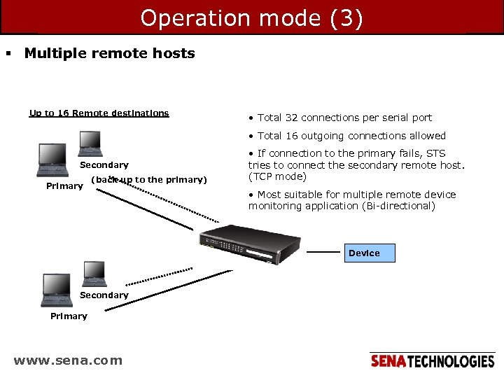 Operation mode (3) § Multiple remote hosts Up to 16 Remote destinations • Total