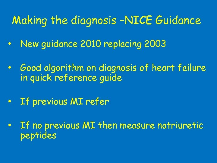 Making the diagnosis –NICE Guidance • New guidance 2010 replacing 2003 • Good algorithm
