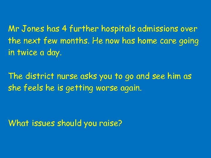 Mr Jones has 4 further hospitals admissions over the next few months. He now