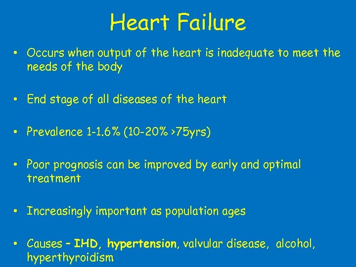 Heart Failure • Occurs when output of the heart is inadequate to meet the