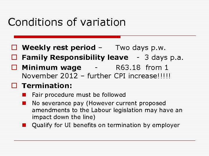 Conditions of variation o Weekly rest period – Two days p. w. o Family