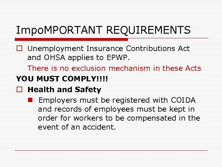Impo. MPORTANT REQUIREMENTS o Unemployment Insurance Contributions Act and OHSA applies to EPWP. There