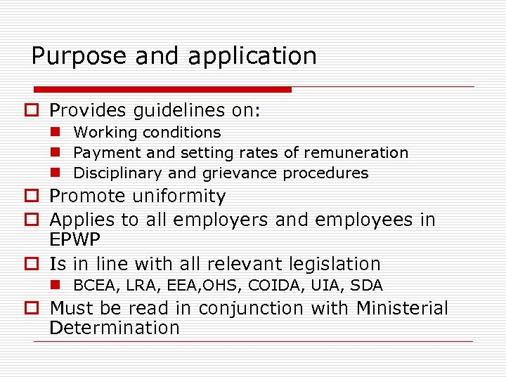 Purpose and application o Provides guidelines on: n Working conditions n Payment and setting