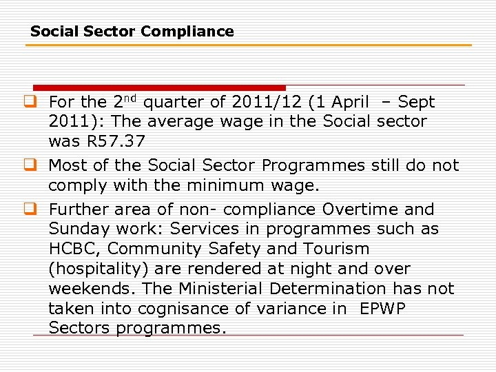 Social Sector Compliance q For the 2 nd quarter of 2011/12 (1 April –