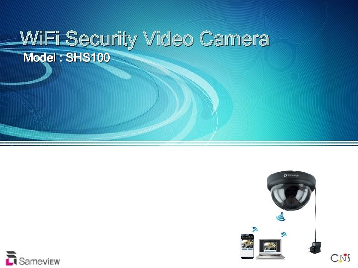 Wi. Fi Security Video Camera Model : SHS 100