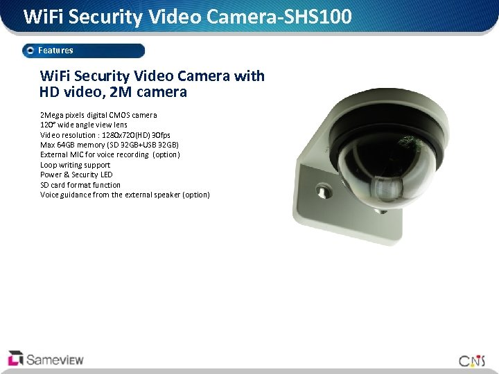 Wi. Fi Security Video Camera-SHS 100 Features Wi. Fi Security Video Camera with HD