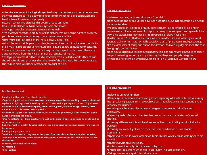 Fire Risk Assessment A fire risk assessment is a logical organised way to examine