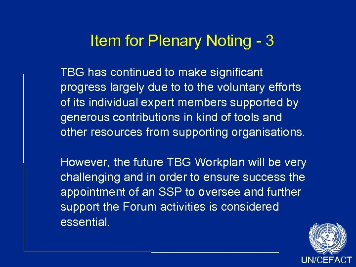 Item for Plenary Noting - 3 TBG has continued to make significant progress largely