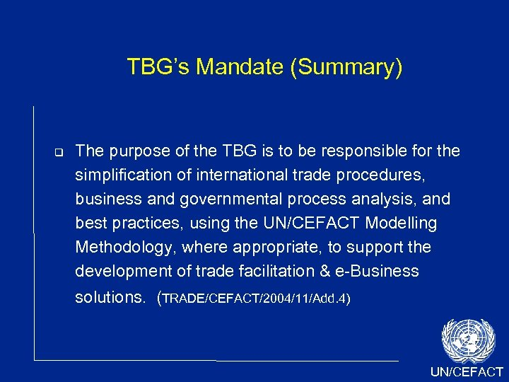 TBG's Mandate (Summary) The purpose of the TBG is to be responsible for the
