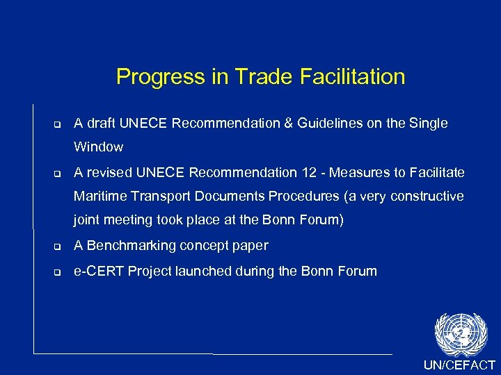 Progress in Trade Facilitation A draft UNECE Recommendation & Guidelines on the Single Window