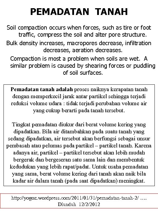 PEMADATAN TANAH Soil compaction occurs when forces, such as tire or foot traffic, compress