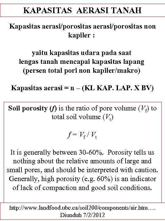KAPASITAS AERASI TANAH Kapasitas aerasi/porositas non kapiler : yaitu kapasitas udara pada saat lengas