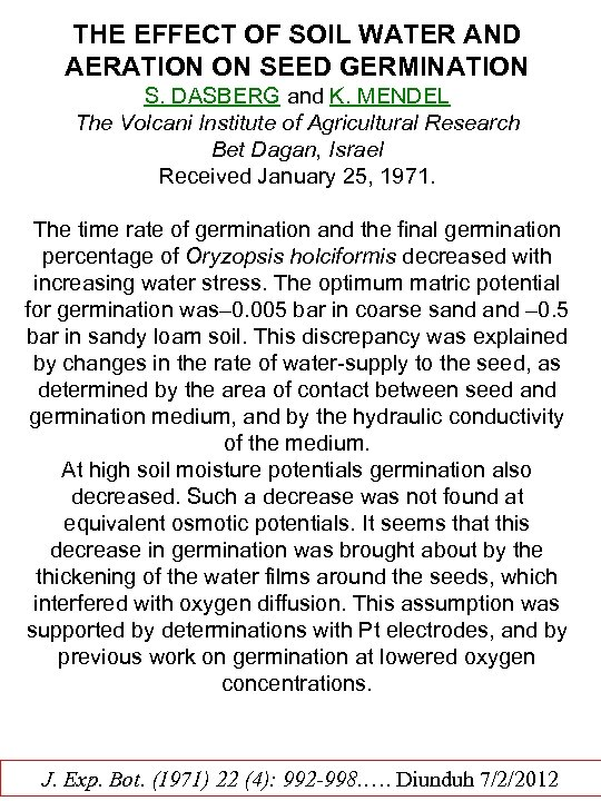 THE EFFECT OF SOIL WATER AND AERATION ON SEED GERMINATION S. DASBERG and K.