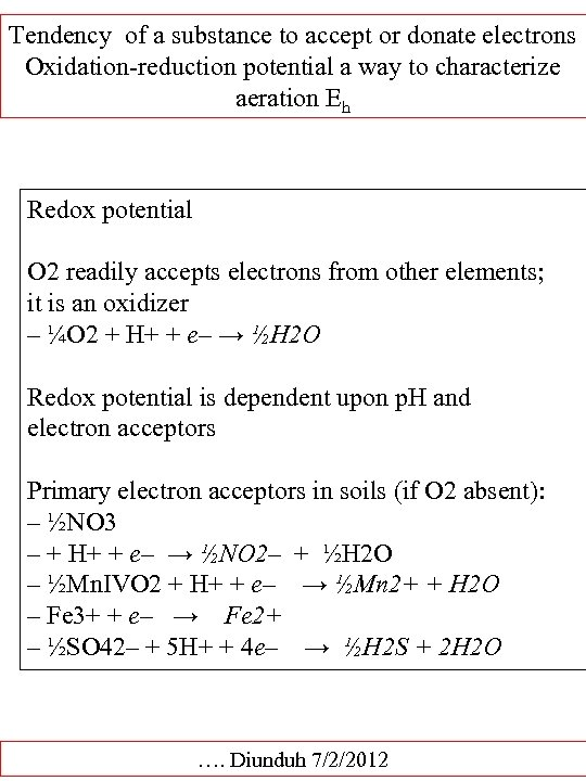 Tendency of a substance to accept or donate electrons Oxidation-reduction potential a way to