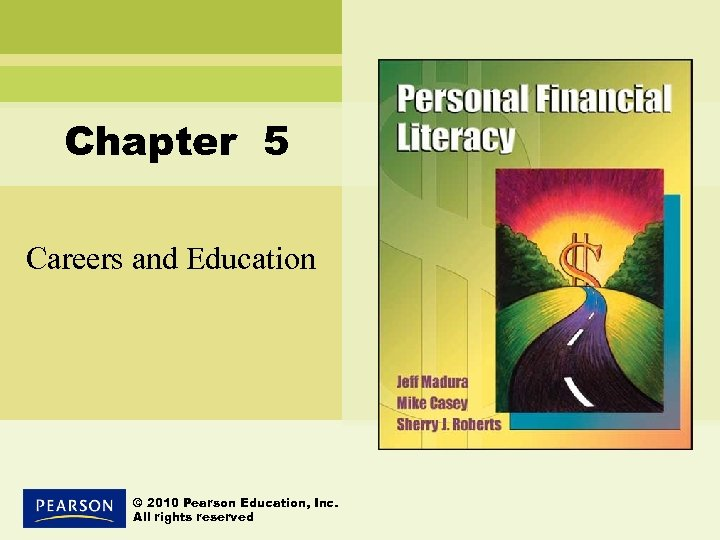 Chapter 5 Careers and Education © 2010 Pearson Education, Inc. All rights reserved