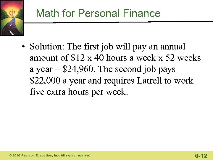 Math for Personal Finance • Solution: The first job will pay an annual amount
