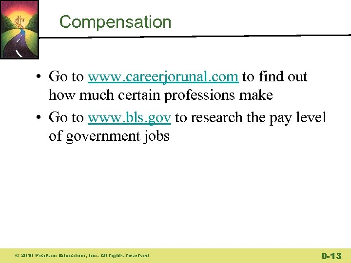 Compensation • Go to www. careerjorunal. com to find out how much certain professions
