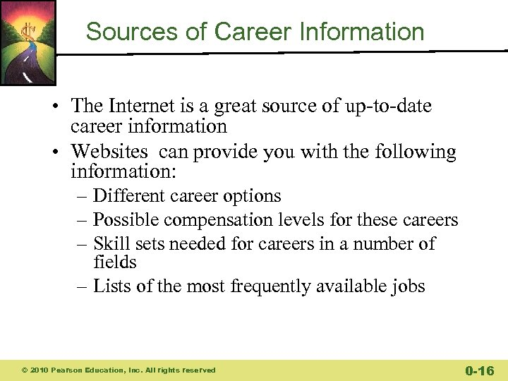 Sources of Career Information • The Internet is a great source of up-to-date career