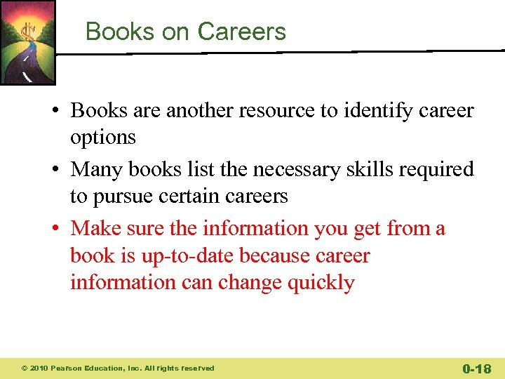 Books on Careers • Books are another resource to identify career options • Many