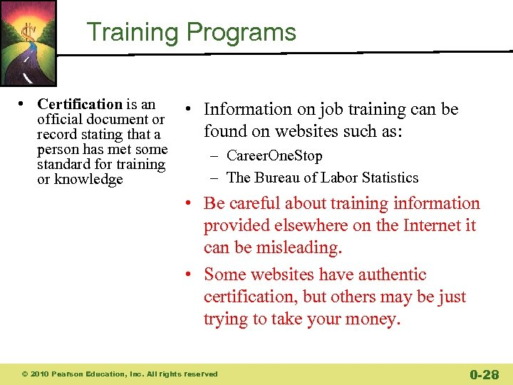 Training Programs • Certification is an official document or record stating that a person