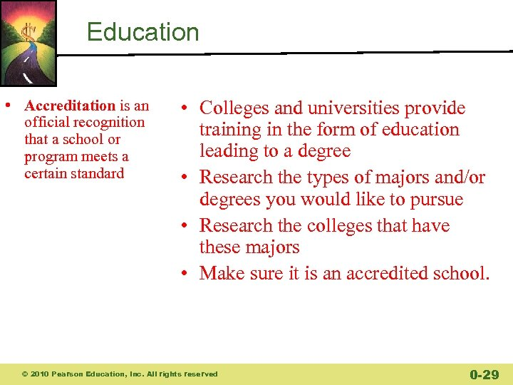 Education • Accreditation is an official recognition that a school or program meets a