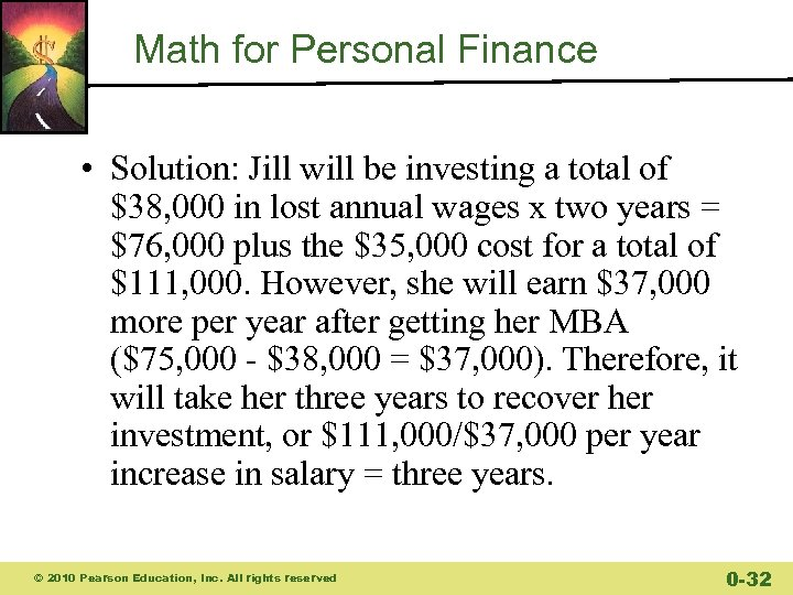 Math for Personal Finance • Solution: Jill will be investing a total of $38,