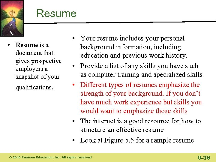 Resume • Resume is a document that gives prospective employers a snapshot of your