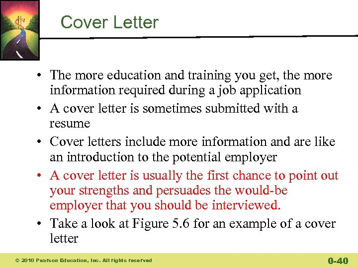 Cover Letter • The more education and training you get, the more information required