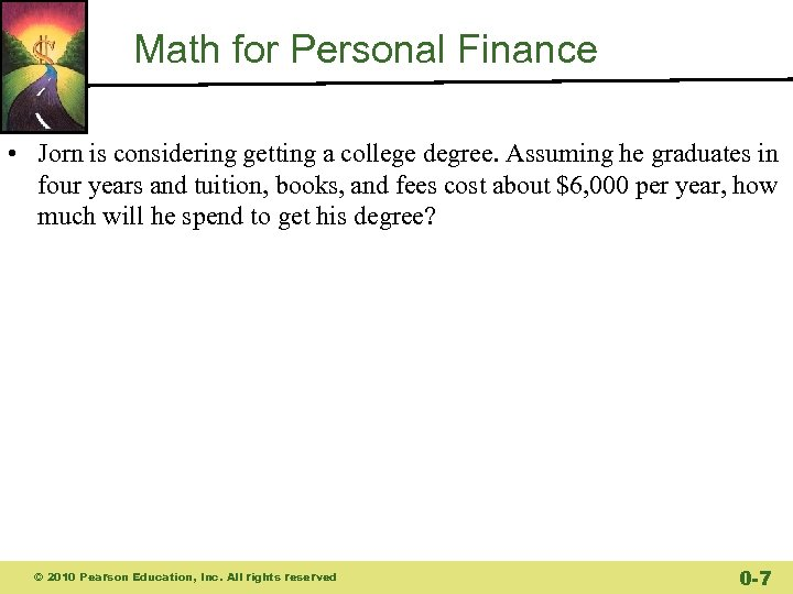 Math for Personal Finance • Jorn is considering getting a college degree. Assuming he