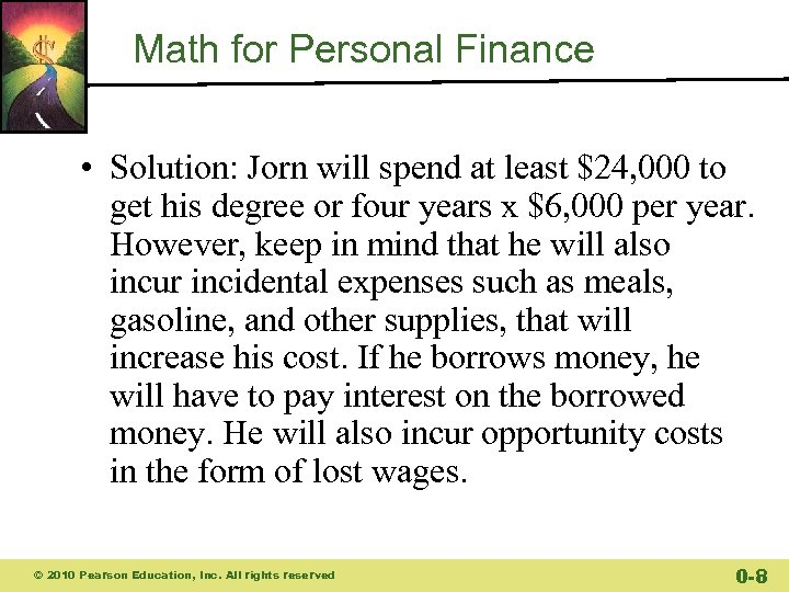 Math for Personal Finance • Solution: Jorn will spend at least $24, 000 to