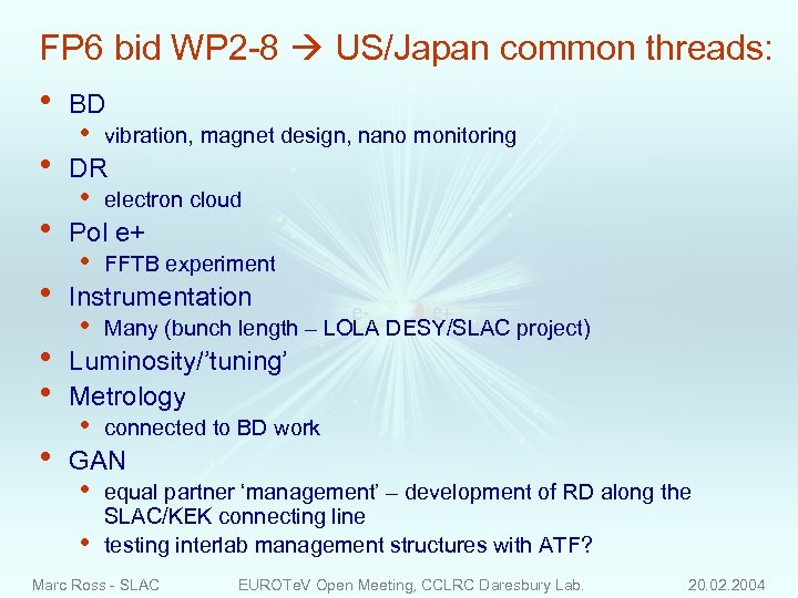 FP 6 bid WP 2 -8 US/Japan common threads: • • BD • vibration,