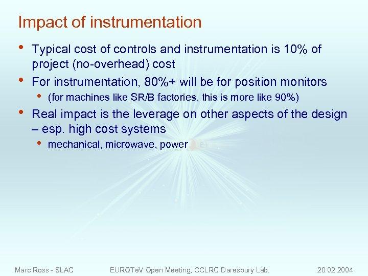 Impact of instrumentation • • • Typical cost of controls and instrumentation is 10%
