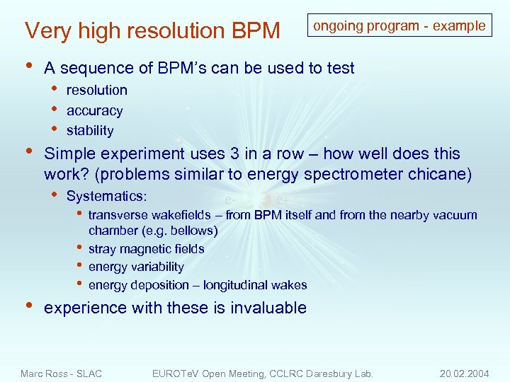 Very high resolution BPM • • A sequence of BPM's can be used to
